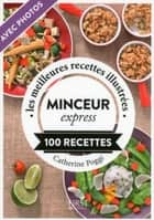 Minceur express ebook by Catherine POGGI