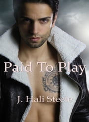 Paid To Play ebook by J. Hali Steele