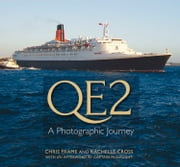 QE2 - A Photographic Journey ebook by Chris Frame,Rachelle Cross