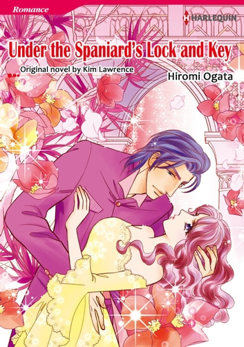 UNDER THE SPANIARD'S LOCK AND KEY (Harlequin Comics) - Harlequin Comics ebook by Kim Lawrence