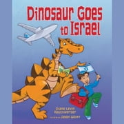 Dinosaur Goes to Israel audiobook by Diane Levin Rauchwerger