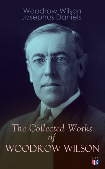 The Collected Works Of Woodrow Wilson Ebook By Woodrow Wilson  The Collected Works Of Woodrow Wilson  The New Freedom Congressional  Government George Washington Ghost Writing Service also Where To Buy A Business Plan  Proposal Essay Sample