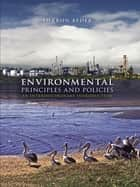 Environmental Principles and Policies - An Interdisciplinary Introduction ebook by Sharon Beder