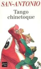Tango chinetoque ebook by SAN-ANTONIO