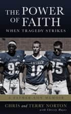 The Power of Faith When Tragedy Strikes eBook by Chris Norton, Christy Hayes