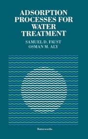 Adsorption Processes for Water Treatment ebook by Faust, Samuel D.