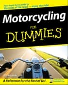 Motorcycling For Dummies ebook by Bill Kresnak