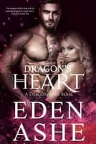 Dragon's Heart - A Dragon Lore Series, #1 ebook by Eden Ashe