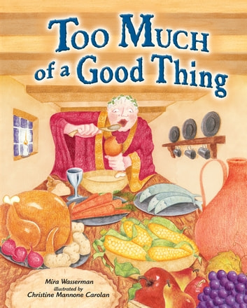 Too Much of a Good Thing ebook by Mira Wasserman