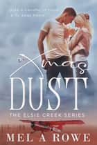 Xmas Dust - A Sweet Outback Small Town Series ebook by Mel A ROWE