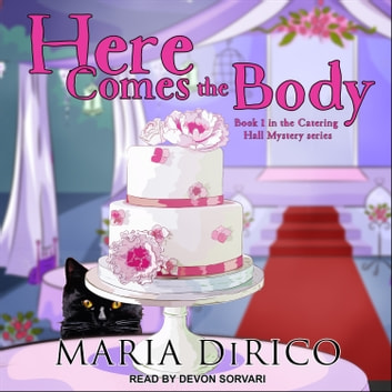 Here Comes the Body audiobook by Maria DiRico