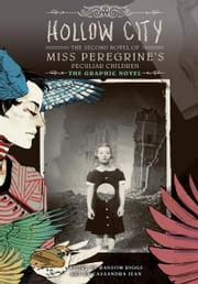 Hollow City: The Graphic Novel - The Second Novel of Miss Peregrine's Peculiar Children ebook by Ransom Riggs,Cassandra Jean