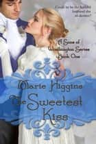 The Sweetest Kiss - Sons of Worthington, #1 ebook by Marie Higgins