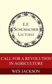Call For A Revolution In Agriculture ebook by Wes Jackson,Hildegarde Hannum