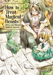 How to Treat Magical Beasts Vol. 2 ebook by Kaziya
