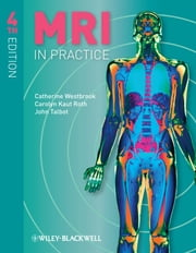 MRI in Practice ebook by Catherine Westbrook, Carolyn Kaut Roth, John Talbot
