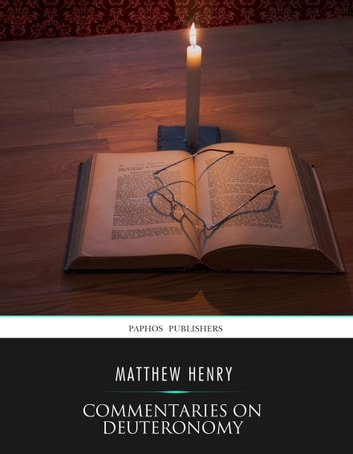 Commentaries on Deuteronomy ebook by Matthew Henry