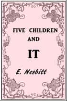 Five Children and IT ebook by Edith Nesbitt