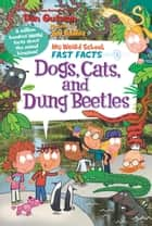 My Weird School Fast Facts: Dogs, Cats, and Dung Beetles ebook by Dan Gutman, Jim Paillot