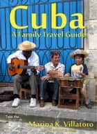 Havana, Cuba Travel Guide ebook by Marina K. Villatoro