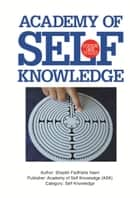 The Sufi Map of the Self - Academy of Self Knowledge Course ONE ebook by Shaykh Fadhlalla Haeri