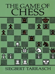 The Game of Chess ebook by Siegbert Tarrasch