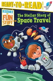 The Stellar Story of Space Travel - with audio recording ebook by Patricia Lakin,Scott Burroughs