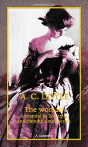 The woman - A scandal in Bohemia ebook by Arthur Conan Doyle, Andrew Daventry