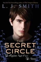 The Secret Circle: The Captive Part II and The Power ebook by L. J. Smith
