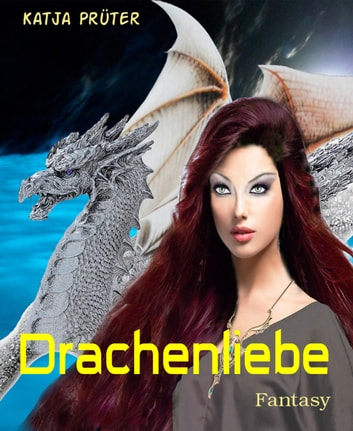 Drachenliebe ebook by Katja Prüter
