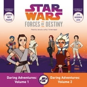 Star Wars Forces of Destiny: Daring Adventures, Volumes 1 & 2 audiobook by Emma Carlson Berne