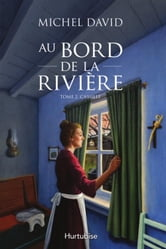 Au bord de la rivière T2 - Camille ebook by Michel David