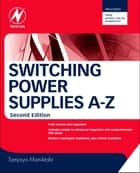 Switching Power Supplies A - Z ebook by Sanjaya Maniktala