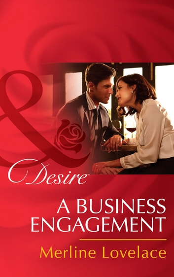 A Business Engagement (Mills & Boon Desire) (Duchess Diaries, Book 1) ebook by Merline Lovelace