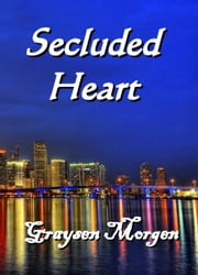 Secluded Heart ebook by Graysen Morgen