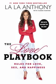 The Love Playbook - Rules for Love, Sex, and Happiness ebook by La La Anthony,Karen Hunter