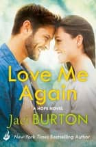 Love Me Again: Hope Book 7 ebook by Jaci Burton