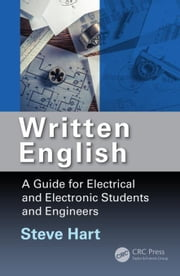Written English: A Guide for Electrical and Electronic Students and Engineers ebook by Hart, Steve