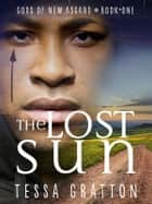 The Lost Sun ebook by Tessa Gratton