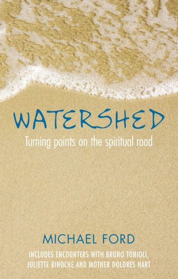 Watershed: Turning points on the spritual road ebook by Michael Ford