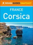 Corsica (Rough Guides Snapshot France) eBook by Rough Guides