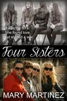 Four Sisters ebook by Mary Martinez