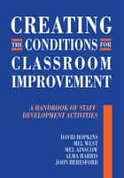 Creating the Conditions for Classroom Improvement ebook by David Hopkins