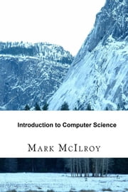 Introduction to Computer Science ebook by Mark McIlroy