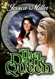 The Dark Queen ebook by Jessica Miller