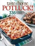 Taste of Home: Potluck! ebook by Taste Of Home