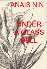Under a Glass Bell ebook by Anais Nin