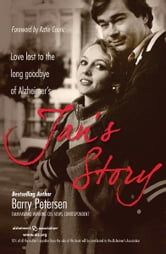 Jan's Story - Love Lost to the Long Goodbye of Alzheimer's ebook by Barry Petersen