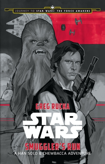 Journey To Star Wars The Force Awakenssmugglers Run Ebook By Greg