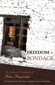 Freedom In Bondage ebook by Adeu Rinpoche,Tsoknyi Rinpoche